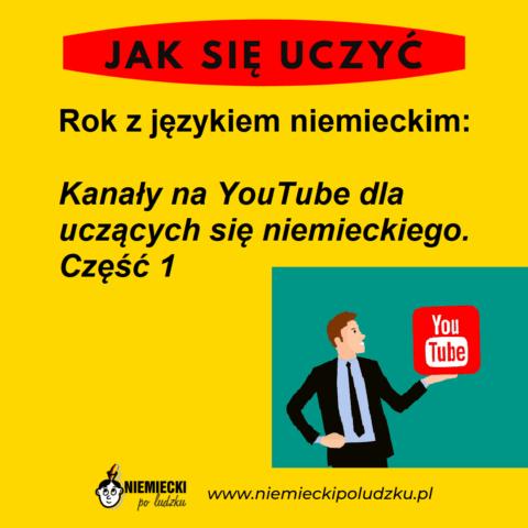 Rok z językiem niemieckim: Kanały na YouTube dla uczących się niemieckiego. Część 1