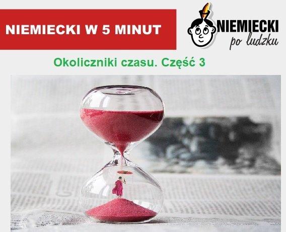 Niemiecki w 5 minut: Okoliczniki czasu. Część 3