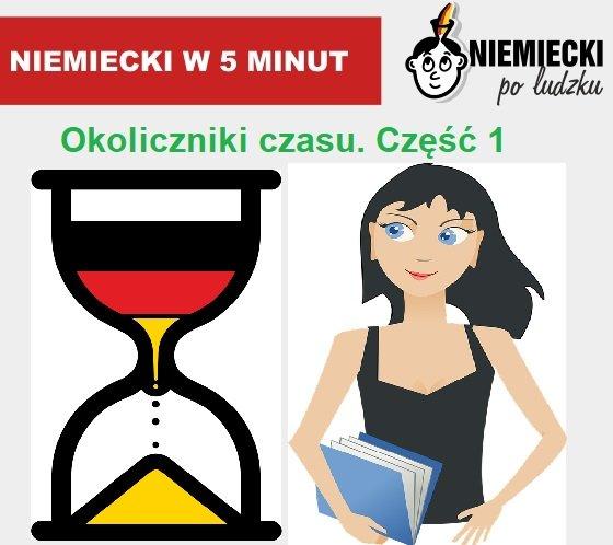 Niemiecki w 5 minut: Okoliczniki czasu. Część 1