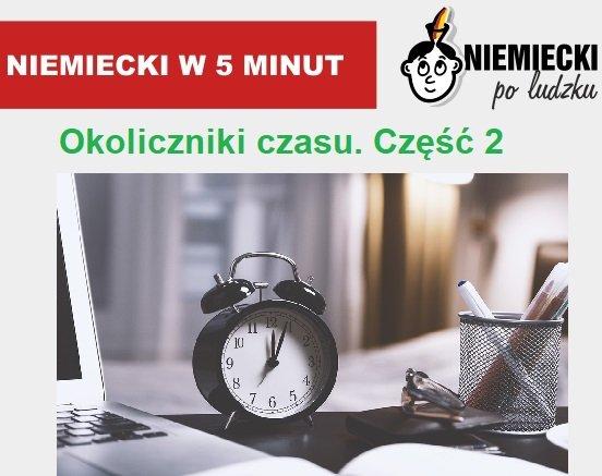 Niemiecki w 5 minut: Okoliczniki czasu. Część 2
