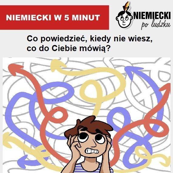 Niemiecki w 5 minut: Co powiedzieć, kiedy nie rozumiesz, co do Ciebie mówią?