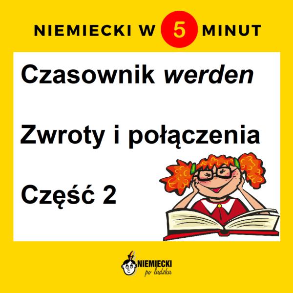 """Niemiecki w 5 minut: Czasownik """"werden"""" – zwroty i połączenia. Część 2"""