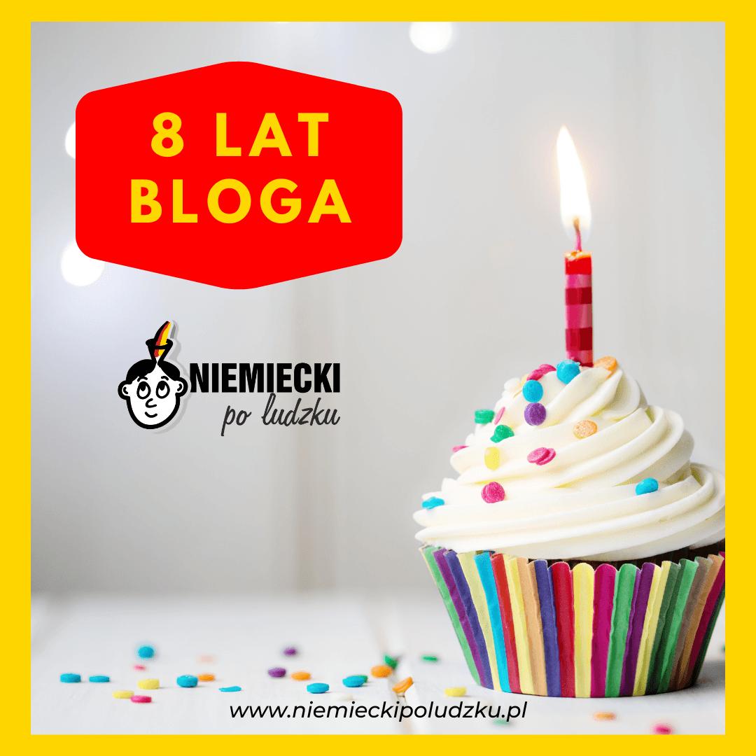 """8 lat bloga """"Niemiecki po ludzku""""! Wszystko zaczęło się 17.10.2012"""