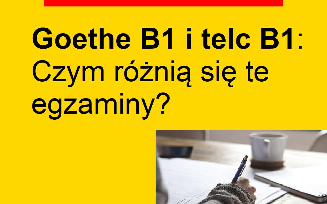 Goethe B1 i telc B1 z niemieckiego: Czy różnią się te egzaminy? Część 1