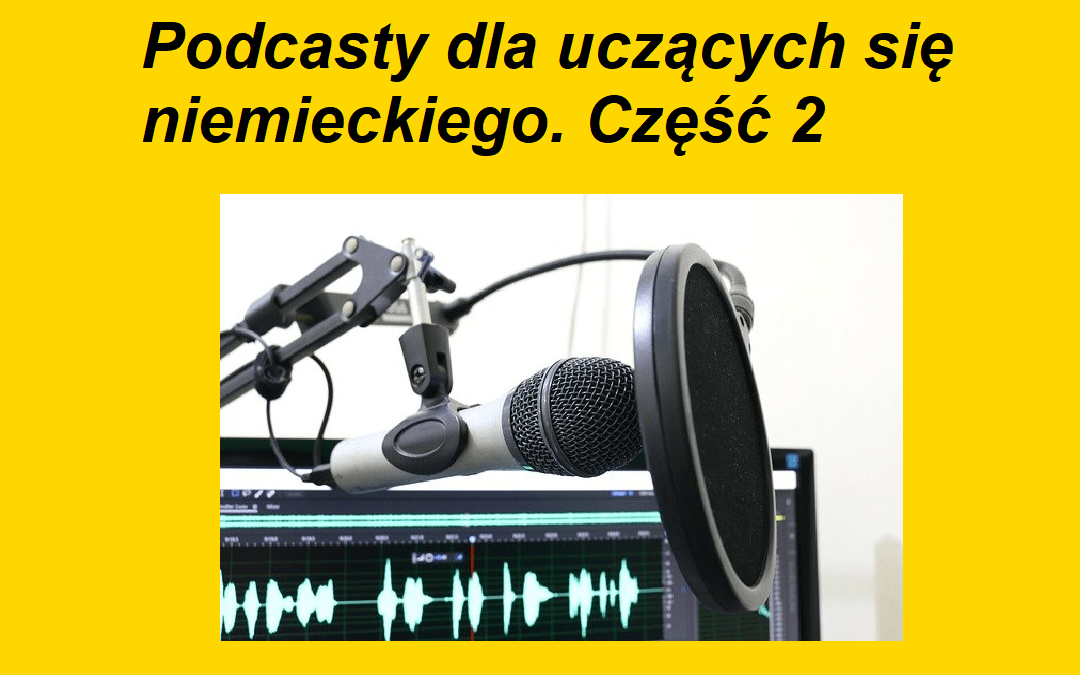 Podcasty dla uczących się niemieckiego: Część 2