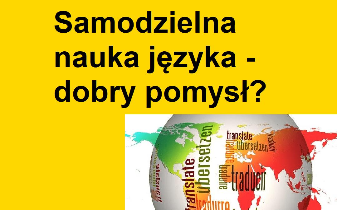 Samodzielna nauka języka – dobry pomysł?