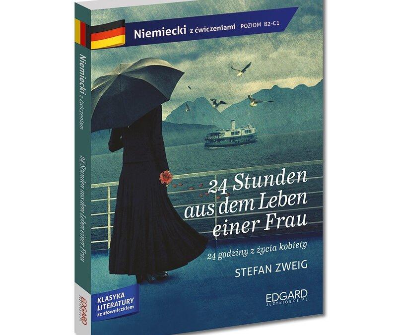 "Stefan Zweig: ""24 Stunden aus dem Leben einer Frau"" dla uczących się niemieckiego"