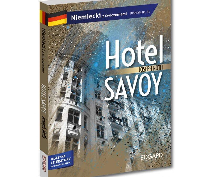 """Joseph Roth: """"Hotel Savoy"""" dla uczących się niemieckiego"""